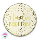 Personalised BRIDE TRIBE Ivory & Gold Foil Hen Party Night Do 58mm PIN BADGE