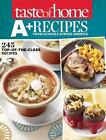 Taste of Home A+ Recipes from Schools Across America: 245 Top-of-the-Class Reci