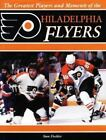 The Greatest Players and Moments of the Philadelphia Flyers Fischler, Stan Hard $12.96 USD on eBay
