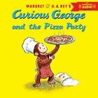 Curious George and the Pizza Party with downloadable audio Rey, H. A., Rey, Mar