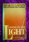 Living in the Light_ A Guide to Personal Transformation By Shakti Gawain