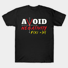 Avoid negativity Math Pun Funny Equation Mathematics Quotes Funny Black T-Shirt