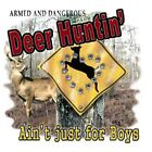 "Hunting Southern Girl "" ARMED & DANGEROUS DEER HUNTIN "" 50/50 T SHIRT"