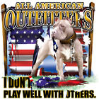 "American Dogs "" I DON'T PLAY WELL WITH OTHERS "" 50/50 Gildan/Jerzees T SHIRT"