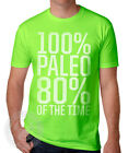 100% PALEO 80% OF THE TIME Funny Men's Clean Eating Diet Fitness N6210 T-Shirt