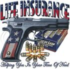 "Home Defense Guns "" LIFE INSURANCE "" T SHIRT"
