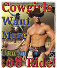 "Dixie Girls "" COWGIRLS WANT MORE THAN 8 SECOND "" 50/50 Gildan/Jerzees T SHIRT"