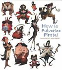 How to Pulverize Pirates (How to Banish Fears),Leblanc, Catherine,  Good Book