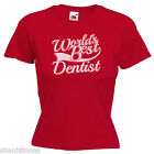 World's Best Dentist Gift Ladies Lady Fit T Shirt 13 Colours Size 6 - 16