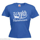 World's Best Hairdresser Gift Womens Ladies Lady Fit T Shirt