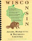 WI~ADAMS/MARQUETTE/WAUSHARA COUNTY WISCONSIN~FRIENDSHIP/MONTELLO~HISTORY/BIOS