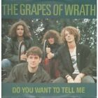 GRAPES OF WRATH Do You Want To Tell Me 12