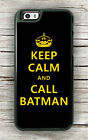 KEEP CALM & CALL BATMAN CASE FOR iPHONE 7 or 7 PLUS -kge4Z