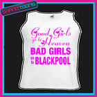 BAD GIRLS GO TO BLACKPOOL HEN PARTY HOLIDAY VEST TOP
