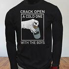 CRACK OPEN A BEER WITH THE BOYS MEME DRINK PARTY Mens Black Long Sleeve T-Shirt