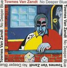 Townes Van Zandt - No Deeper Blue NEW CD