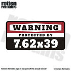 7.62 x 39 Warning Protected by Gun Security Decal SKS Military Rifle Sticker M77