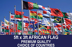 AFRICAN COUNTRY FLAG 5FTx3FT QUALITY POLYESTER FLAGS CHOOSE YOUR DESIGN