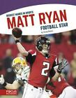 Biggest Names in Sports: Matt Ryan by ,Greg Bates Hardcover Book Free Shipping!