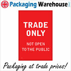 GE341 TRADE ONLY NOT OPEN TO THE PUBLIC SIGN WAREHOUSE BUILDERS CONSTRUCTION
