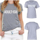 Adult-Ish Funny T Shirt College Humor Cant Adult Today Never Grow Up Tee LD