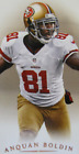 Anquan Boldin 49ers Assorted Cards......  use the drop down menu