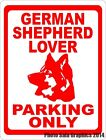 German Shepherd Lover Parking Only Sign. w/Options. Fun Gift for Dog Lovers