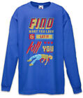 Find What You Love And Let It Kill You Kinder Langarm T-Shirt Gamer Geek Nerd