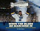 When the Blues Go Marching in: An Illustrated Timeline of St. Louis Blues Hockey $31.38 USD on eBay