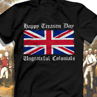 Happy Treason Day Ungrateful Colonials British Flag Men Women Black Shirt