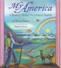 My America: A Poetry Atlas of the United States: By Hopkins, Lee  Bennett