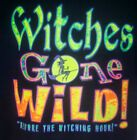 WITCHES GONE WILD UNISEX/MEN SIZE T-SHIRT PAGAN WICCAN HALLOWEEN FUNNY MONSTER