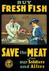 2W87 Vintage WWI Buy Fish Save Meat For Soldiers War WW1 Poster A2 A3