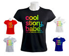 Cool Story Babe Women T-Shirt jersey Shore bro Sandwich Again Sarcastic Colo