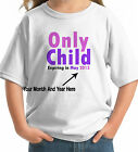 ONLY CHILD EXPIRING SOON BIG SISTER PERSONALIZED KIDS T-SHIRT SIS GIRLY
