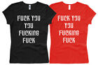 Fuck you you fucking fuck -  Gr. XS bis L Woman / Girl / Damen T-Shirt