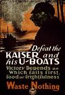 WA79 Vintage WWI Defeat the Kaiser U-Boat War Food Waste Poster WW1 A1/A2/A3/A4