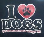 I LOVE DOGS IT'S HUMANS THAT ANNOY ME T-SHIRT FUNNY AMERICAN PET LOVER PEOPLE
