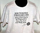 HOW TO HANDLE STRESS LIKE A DOG Unisex Ring Spun Cotton Heavyweight T Shirt