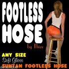 1 Pair - Any Size:  Suntan footless soft gloss panty hose - Hooters girl style