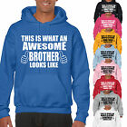 THIS IS WHAT AN AWESOME BROTHER LOOKS LIKE ADULT HOODIE - BRO GIFT UNISEX HOOD