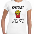 grabmybits - Exercise I Thought You Said Extra Fries Funny Ladies T Shirt - Gym