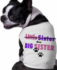 Little Sister NOW Big Sister Dog Shirt Personalized Doggy Announcement Clothing