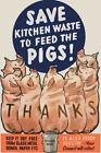WB61 Vintage WW2 World War II Save Kitchen Waste Feed Pigs British Poster A3/A4