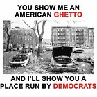 Anti Obama GHETTO PLACE RUN BY DEMOCRATS  Conservative Political  Shirt