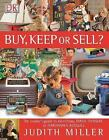 BUY, KEEP OR SELL? IDENTIFY TOMORROW'S RED-HOT COLLECTIBLES BY JUDITH MILLER