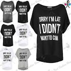 Ladies Womens Off ShoulderSorry I am Late Oversized Baggy Lagenlook T Shirt Top