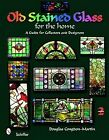 Old Stained Glass for the Home | Douglas Congdon-Martin |  9780764333163