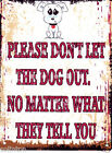PLEASE DON'T LET THE DOG OUT METAL SIGN  RETRO VINTAGE STYLE garden,pet, funny