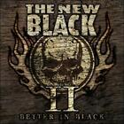 THE NEW BLACK - II: BETTER IN BLACK * USED - VERY GOOD CD